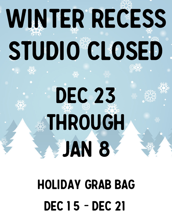 Winter Recess is December 23 - January 8   Holiday Grab Bag is December 15 - 21
