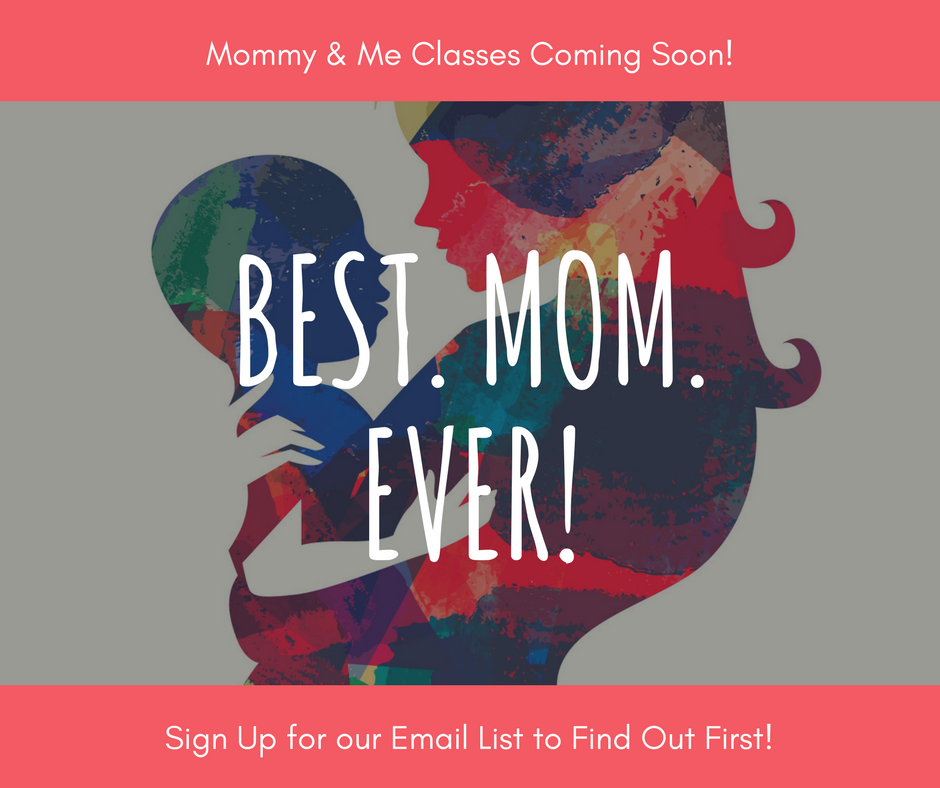 Mommy & Me classes Coming Soon!